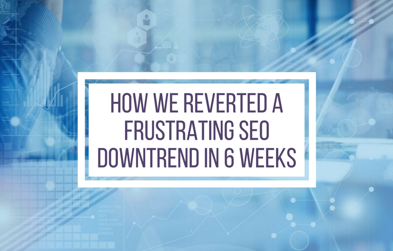 How we reverted a frustrating SEO downtrend in 6 weeks
